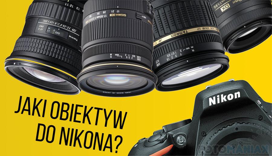 Ogromnie Jaki obiektyw do lustrzanki Nikon (D3200, D3300 i D5500 GE19