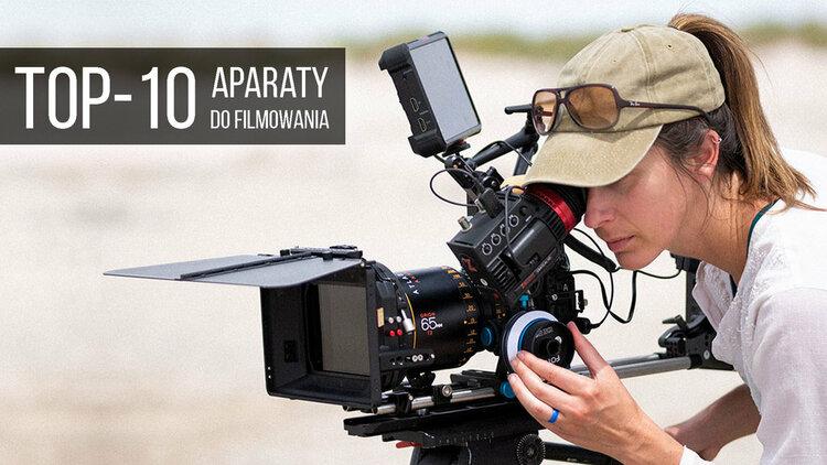 Jaki aparat do nagrywania filmów? TOP-10 (jesień 2017) - TOP10 Jaki aparat do filmowania wideo