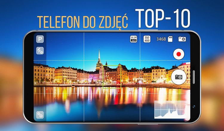 Najlepsze smartfony do zdjęć. TOP-10 - TOP10 smartfony fotograficzne